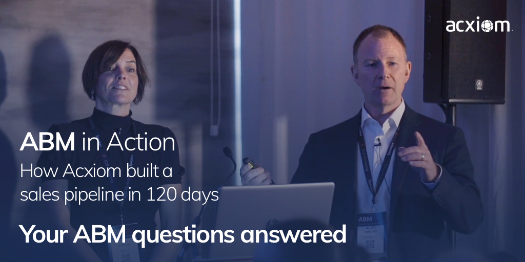 Your ABM Questions Answered:How Acxiom Built a Sales Pipeline in 120 Days