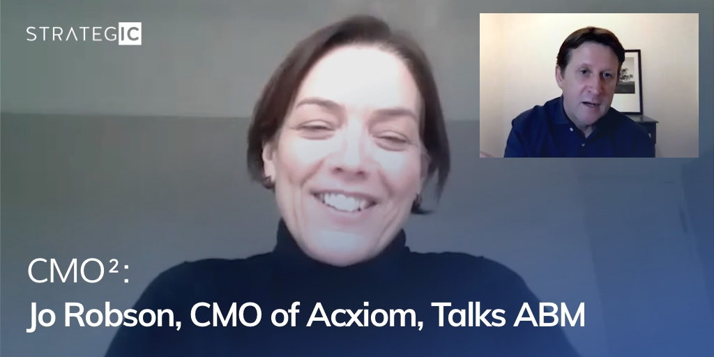 CMO²: Jo Robson, CMO of Acxiom, Talks ABM