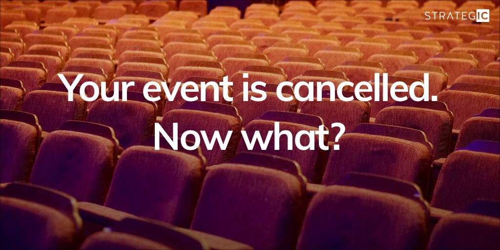 Your Business Event is Cancelled - Now What?